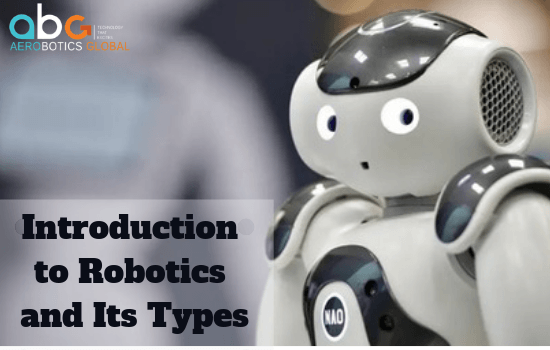 Introduction to Robotics and Its Types