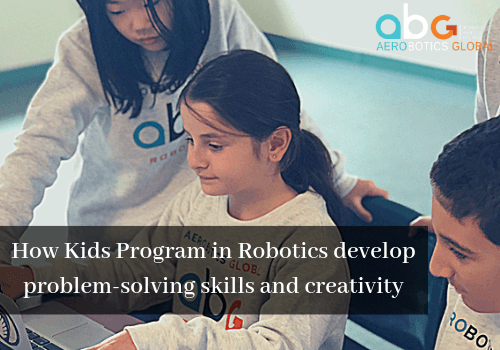 How Kids Program in Robotics develop problem-solving skills and creativity