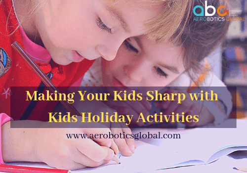 Making Your Kids Sharp with Kids Holiday Activities